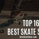 Best Skate Shoes 2021 – Reviews And Buyer's Guide