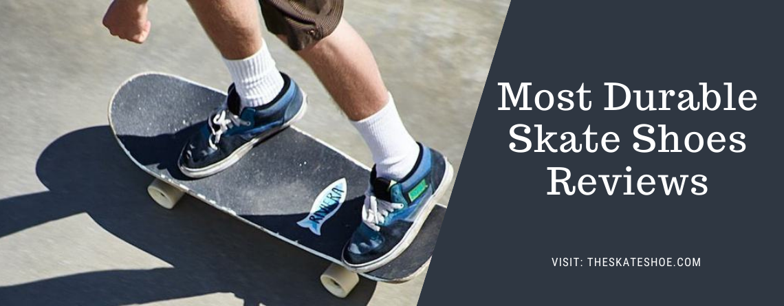 Most Durable Skate Shoes Reviews 2021