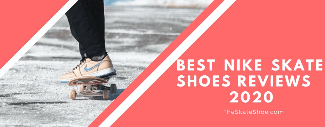 Best Nike Skate Shoes 2020