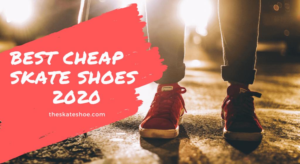 Best Cheap Skate Shoe 2020
