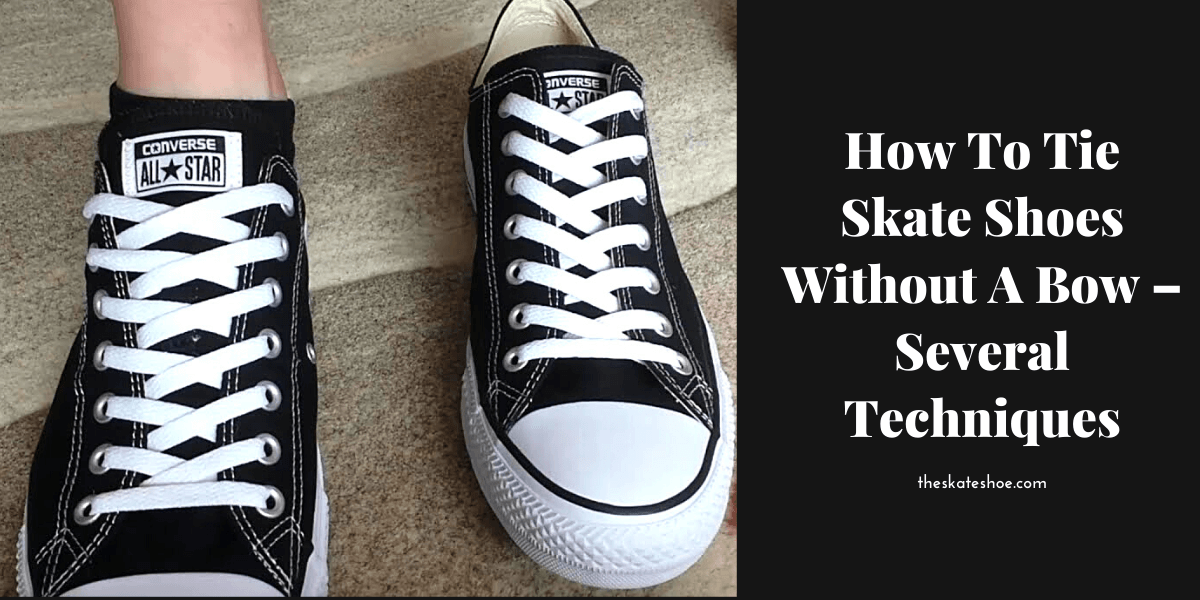 How To Tie Skate Shoes Without A Bow